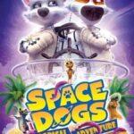 دانلود انیمیشن سگهای فضایی 2020 Space Dogs