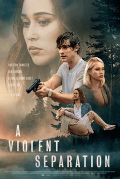 دانلود فیلم جدایی خشن A Violent Separation 2019